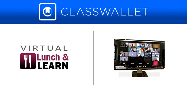 ClassWallet Virtual Lunch & Learn